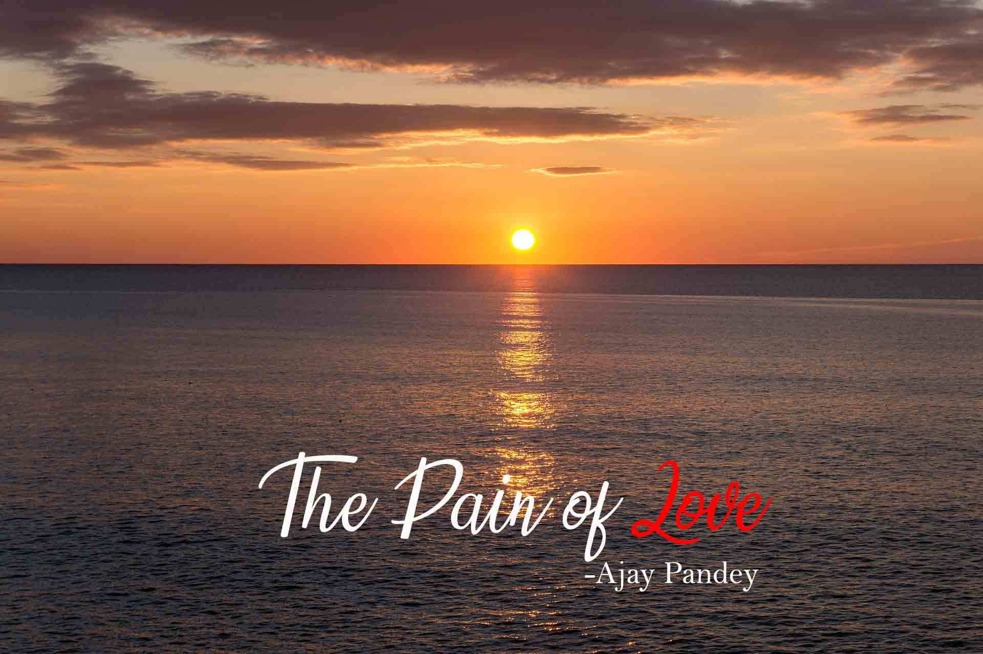 the pain of love - Ajay Pandey Nepal